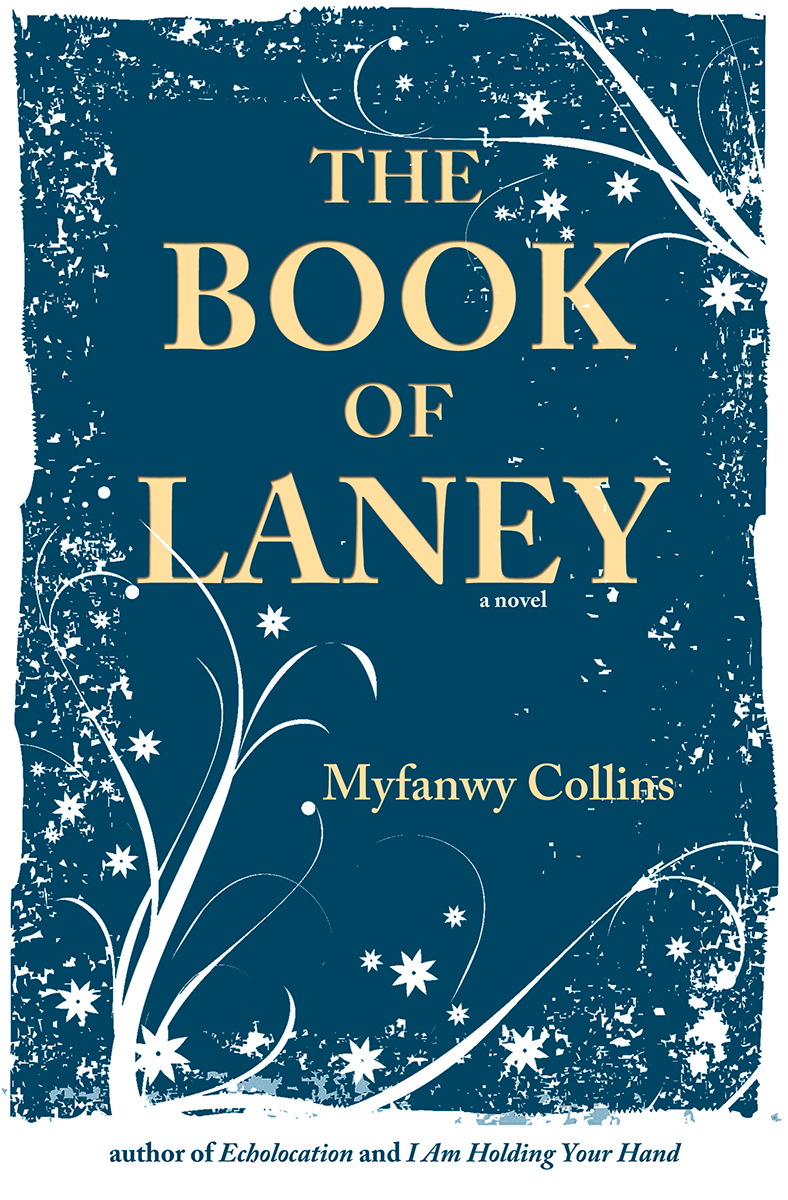 The Book of Laney by Myfanwy Collins