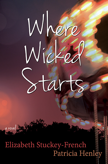 Where Wicked Starts by Elizabeth Stuckey-French and Patricia Henley